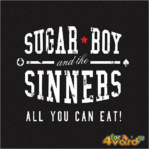 Sugar Boy and The Sinners - All You Can Eat! (2014)