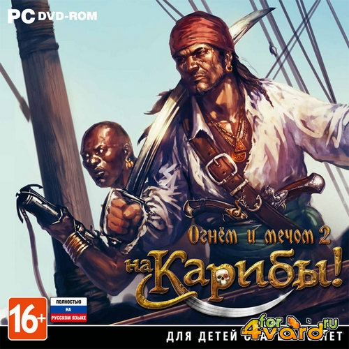 Огнём и мечом 2 На Карибы! / Caribbean! (2015/RUS/ENG) RePack by R.G. Steamgames