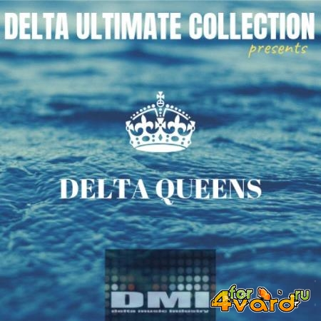 Delta Queens - Delta Ultimate Collection Presents (2019)