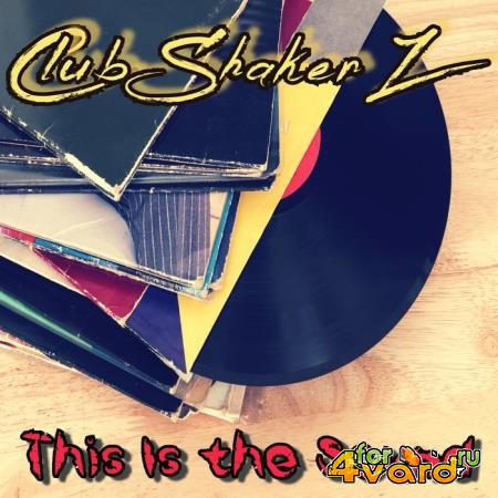 Club ShakerZ - This Is the Sound (2019)