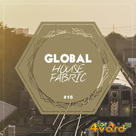 Global House Fabric Part 16 (2019)