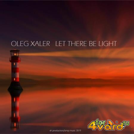 Oleg Xaler - Let There Be Light (2019)