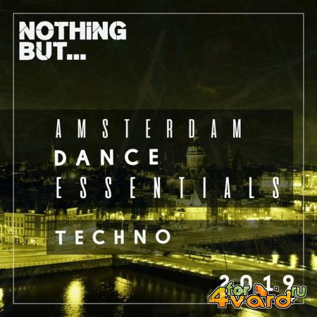 Nothing But... Amsterdam Dance Essentials 2019 - Techno (2019)