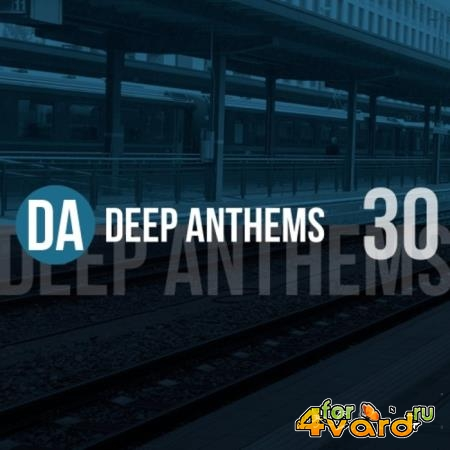 Deep Anthems, Vol. 30 (2019)