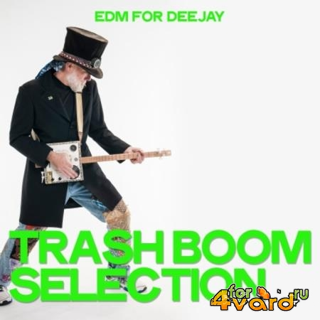 Trash Boom Selection (EDM For Deejay) (2019)