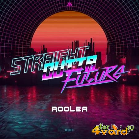 Rooler - Straight Outta Future (2019)