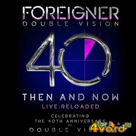 Foreigner - Double Vision: Then and Now (Live) (2019)
