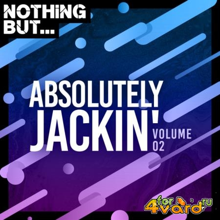 Nothing But... Absolutely Jackin', Vol. 02 (2020)