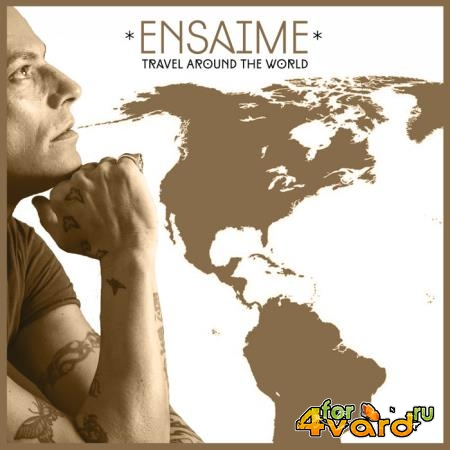 Ensaime - Travel Around The World (2020)