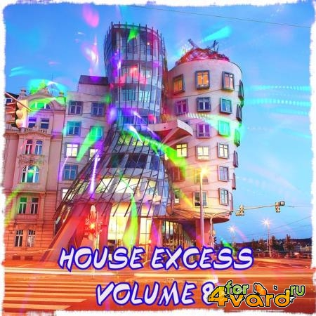 House Excess, Vol.8 (Best Selection Of Clubbing House Tracks) (2020)