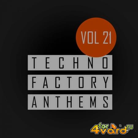 Techno Factory Anthems, Vol.21 (2020)