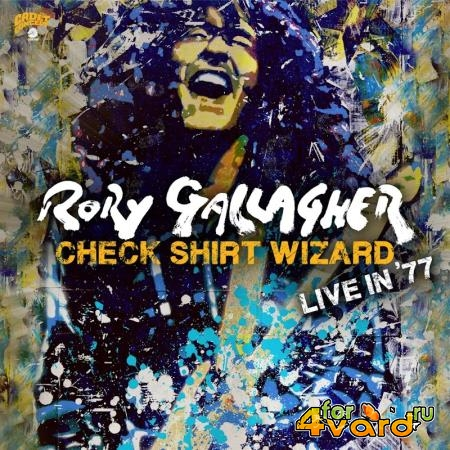 Rory Gallagher - Check Shirt Wizard (Live In '77) (2020)
