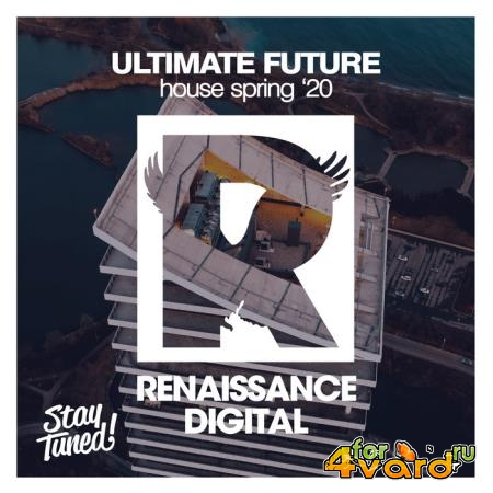 Ultimate Future House Spring'20 (2020)