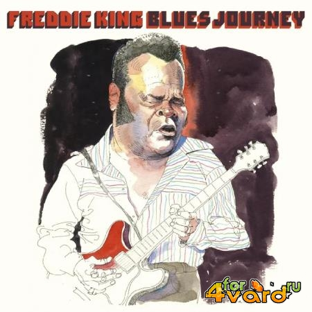 Freddie King - Blues Journey Vol. 1 (Live) (2020)