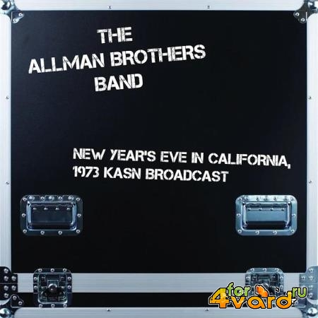 The Allman Brothers Band - New Year's Eve In California, 1973 (LIVE KSAN Broadcast) (2020)
