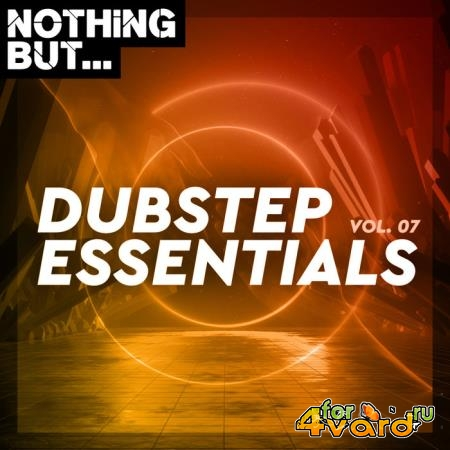 Nothing But... Dubstep Essentials, Vol. 07 (2020)