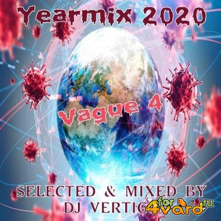 Yearmix 2020 Vague 4 (Mixed By DJ Vertigo) (2021)