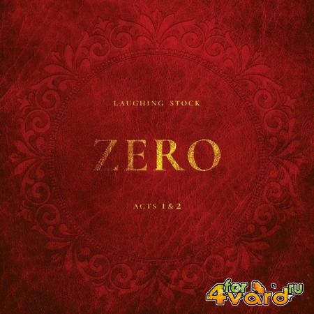 Laughing Stock - Zero Acts 1 & 2 (2021)